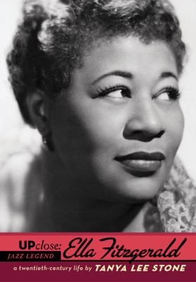 The image is a book cover of Ella Fitzgerald A Twentieth Century Life by Tanya Lee Stone